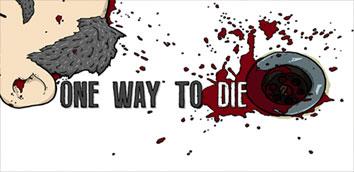 One Way To Die